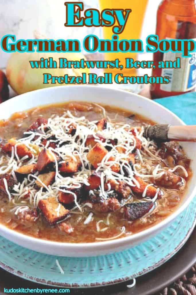 A vertical closeup of a bowl of German onion soup with a spoon, pretzel roll croutons and cheese along with a title text overlay graphic