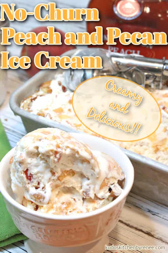 A closeup vertical title text overlay graphic photo of a dish of no-churn peach and pecan ice cream with a loaf pan and an ice cream scoop in the background.