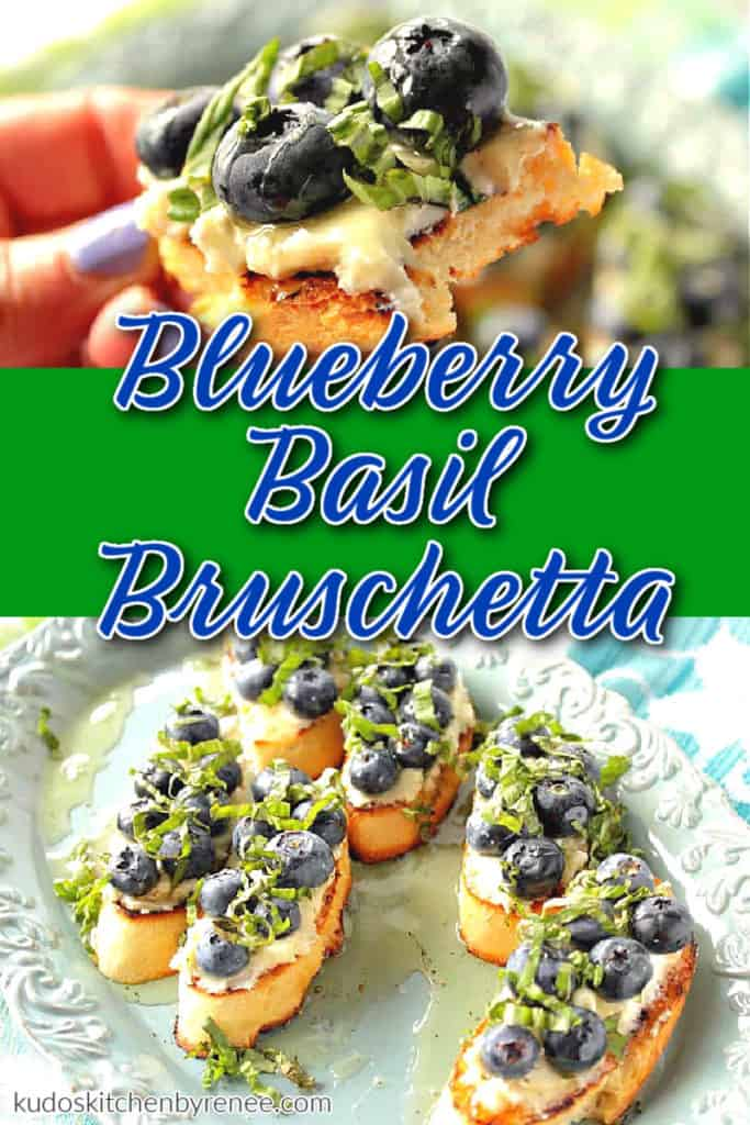 A photo collage of blueberry basil bruschetta appetizer with goat cheese and honey with a title text overlay graphic