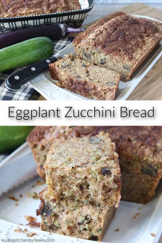 A vertical two image collage of eggplant zucchini bread with a title text overlay graphic in the center.