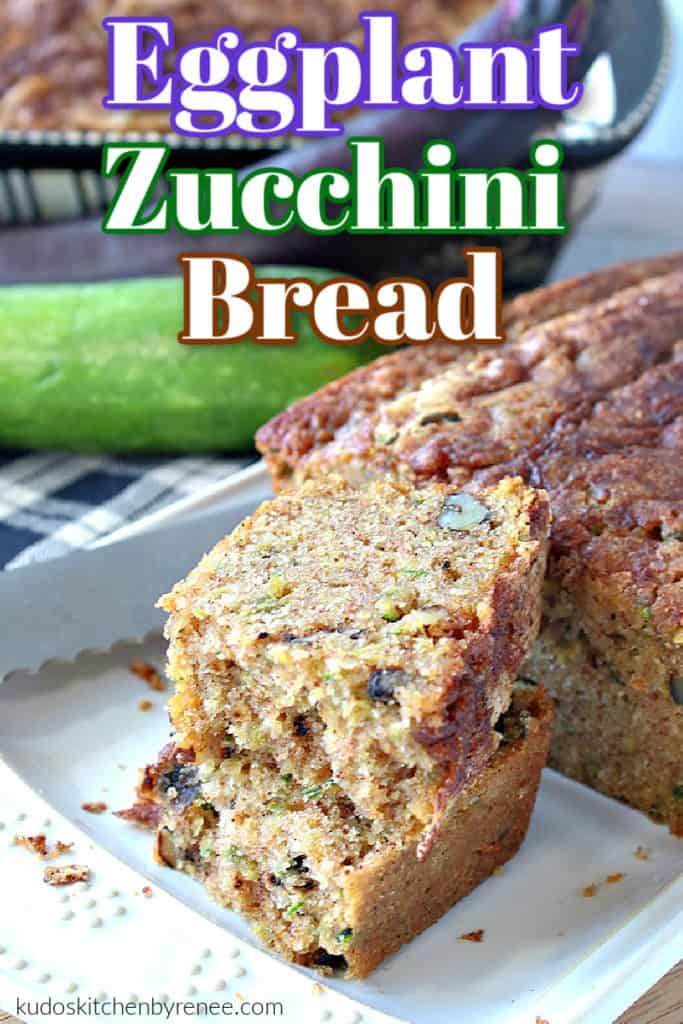 A slice of eggplant zucchini bread broken in half and stacked onto a plate with a title text overlay graphic