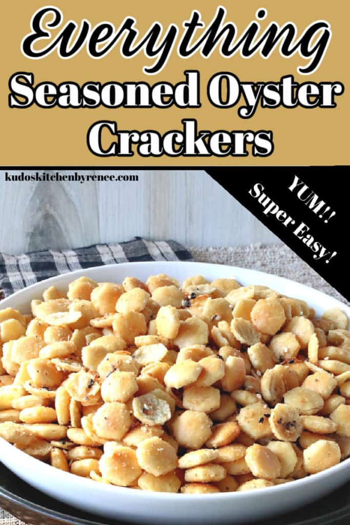 A graphic text overlay in tan, black and white for everything oyster crackers in a white bowl.