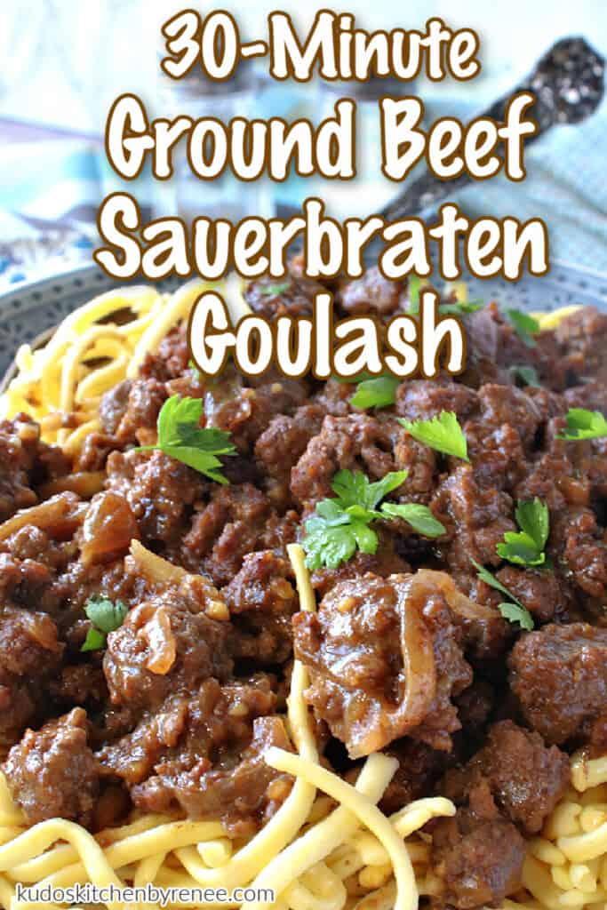 A vertical closeup image of ground beef sauerbraten goulash with a title text overlay graphic