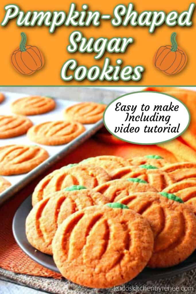 A vertical photo of a plate of pumpkin-shaped sugar cookies along with a title text overlay graphic including pumpkins