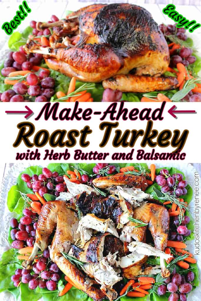 A colorful vertical photo collage of Make-Ahead Roast Turkey with Herb Butter and Balsamic along with a fun title text graphic in the center with arrows.