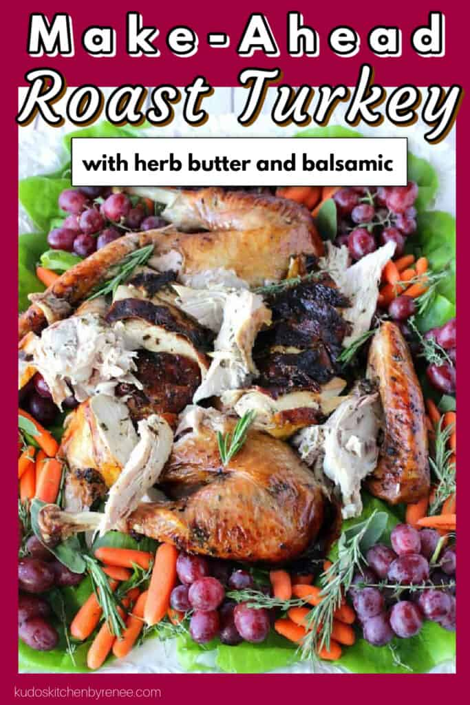 A closeup image of carved Make-Ahead Roast Turkey with herbs, grapes, and carrots along with a burgundy boarder and a title text overlay image
