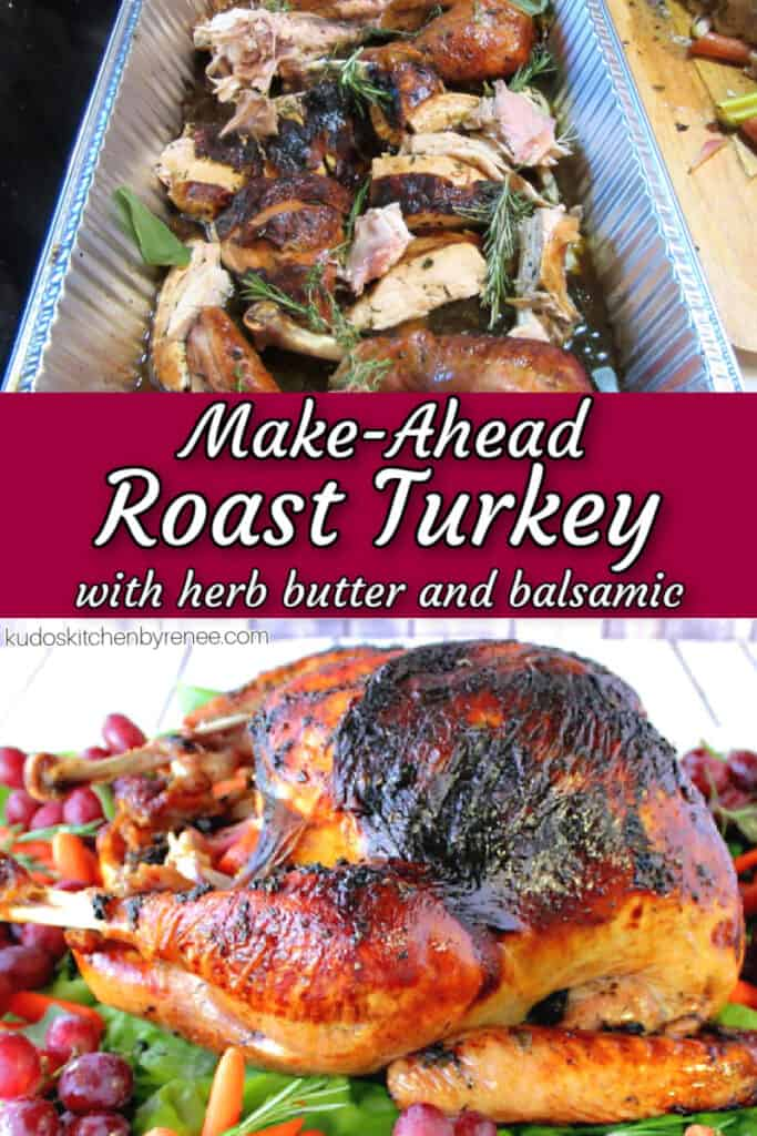 A vertical photo collage of Make-Ahead Roast Turkey with Herb Butter and Balsamic along with a title text overlay graphic in burgundy, white, and black.