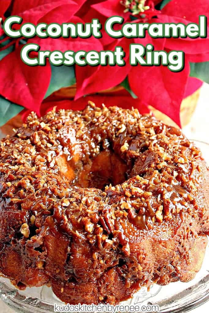 A vertical closeup image of a Coconut Caramel Crescent Ring with chopped nuts and a title text overlay graphic in white and green.