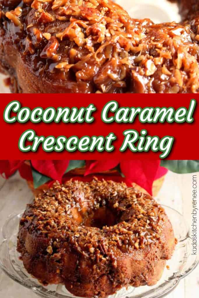 A photo festive collage of a Coconut Caramel Crescent Ring topped with coconut and nuts along with a title text overlay graphic in red, green, and white.