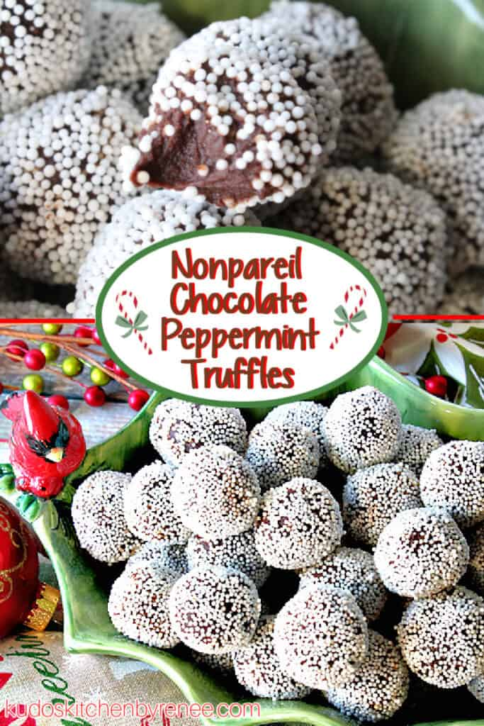 A photo collage with a title text overlay graphic in the center for Nonpareil Chocolate Peppermint Truffles