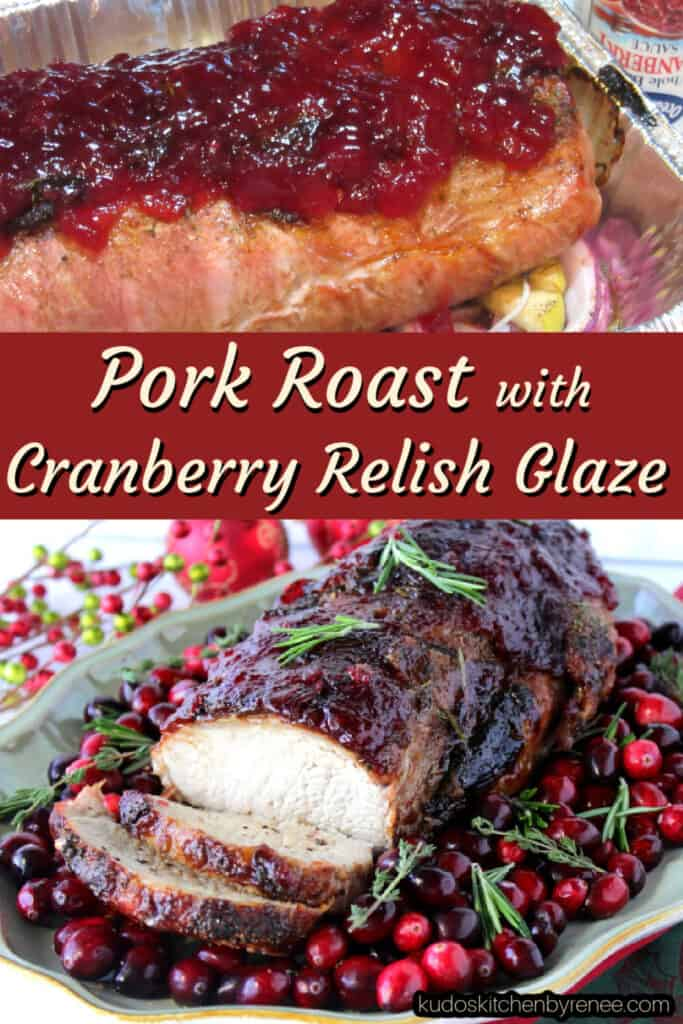 A vertical collage image of a Pork Roast with Cranberry Relish Glaze along with a title text overlay graphic in burgundy and white