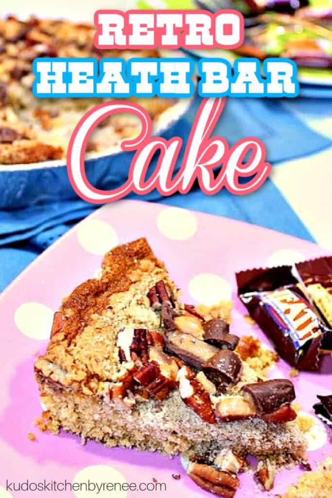 A vertical closeup photo of a slice of Retro Heath Bar Cake on a pink polka dot plate with pink and blue title text overlay graphic