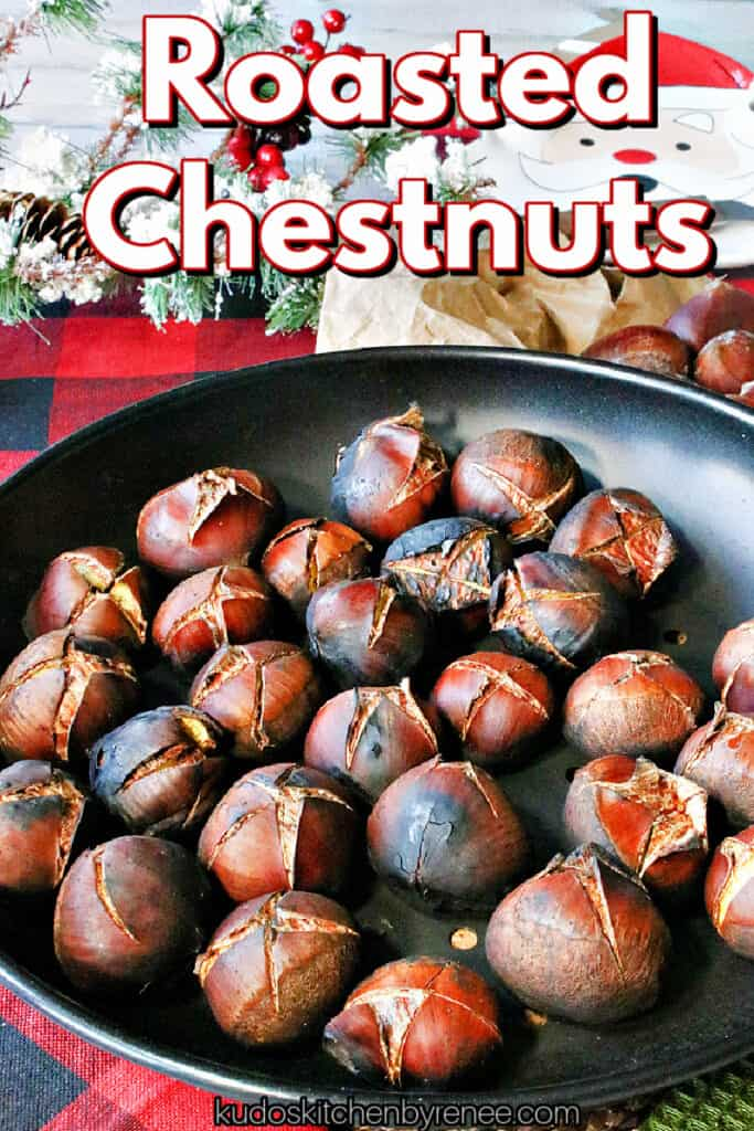 A vertical closeup photo of Roasted Chestnuts in a chestnut roasting pan with a title text overlay graphic in red, white, and black.