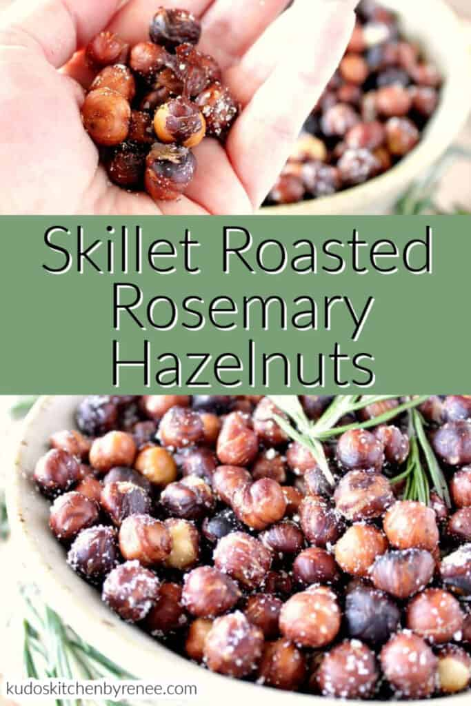 A vertical collage image of Skillet Roasted Rosemary Hazelnuts with fresh rosemary and a title text overlay graphic