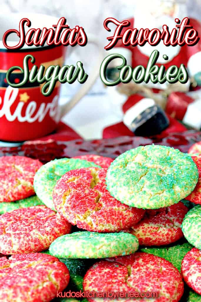 A vertical closeup image of Santa's Favorite Sugar Cookies in red and green along with a title text overlay graphic.