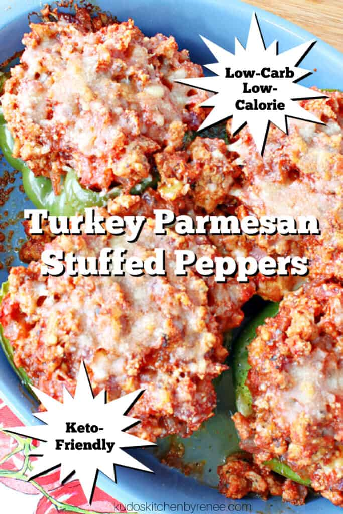 A vertical overhead closeup photo of a blue casserole dish filled with Turkey Parmesan Stuffed Peppers along with a title text overlay graphic.