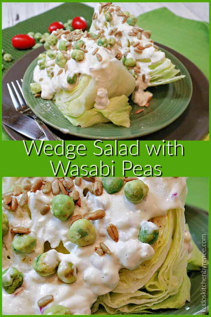 A vertical photo collage of a Wedge Salad with Wasabi Peas on a green background with a title text overlay graphic in the center.