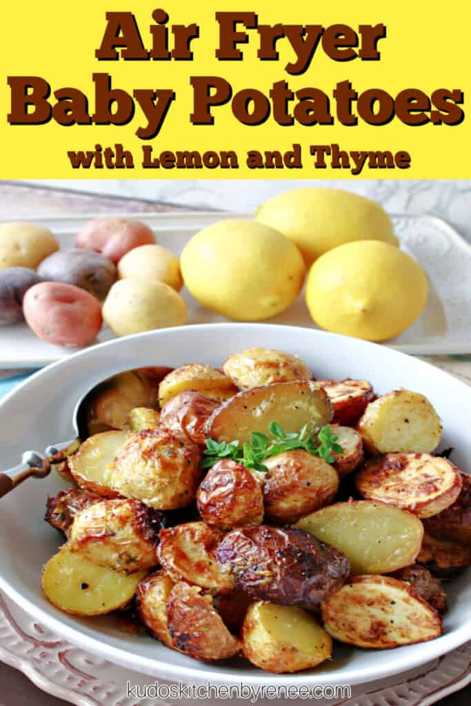 A closeup vertical photo along with a title text overlay graphic of Air Fryer Baby Potatoes with Lemon and Thyme in a white bowl with a spoon.