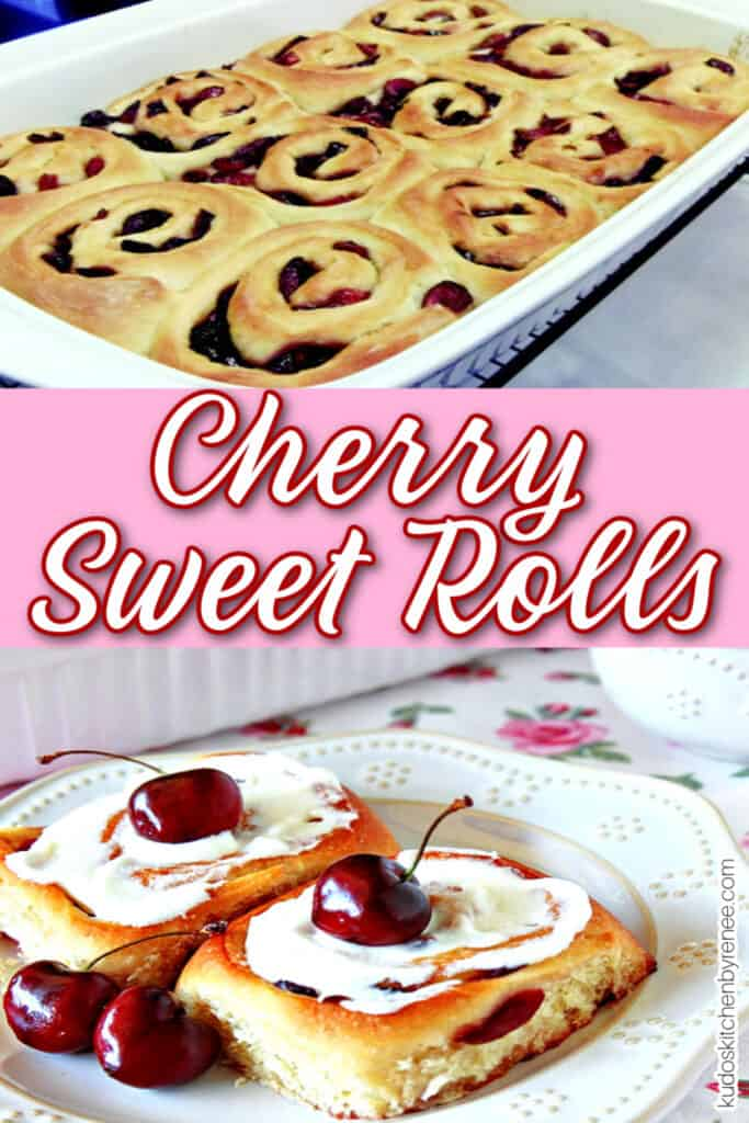 A vertical photo collage of Cherry Sweet Rolls along with white icing and fresh cherries. A title text overlay graphic is also included.