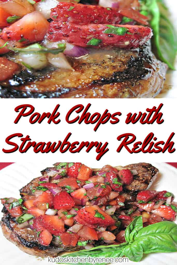 A vertical photo collage of two images of the completed recipe Pork Chops with Strawberry Relish along with a title text overlay graphic in the center.