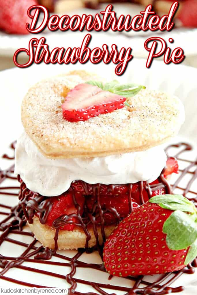 A closeup image of a Deconstructed Strawberry Pie with a chocolate ganache drizzle, fresh strawberries, and a title text overlay graphic.