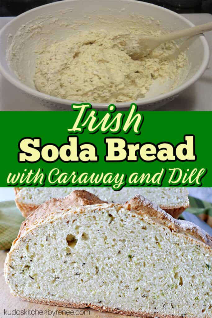 A title text overlay graphic in the center of two images of Irish Soda Bread with Caraway and Dill.