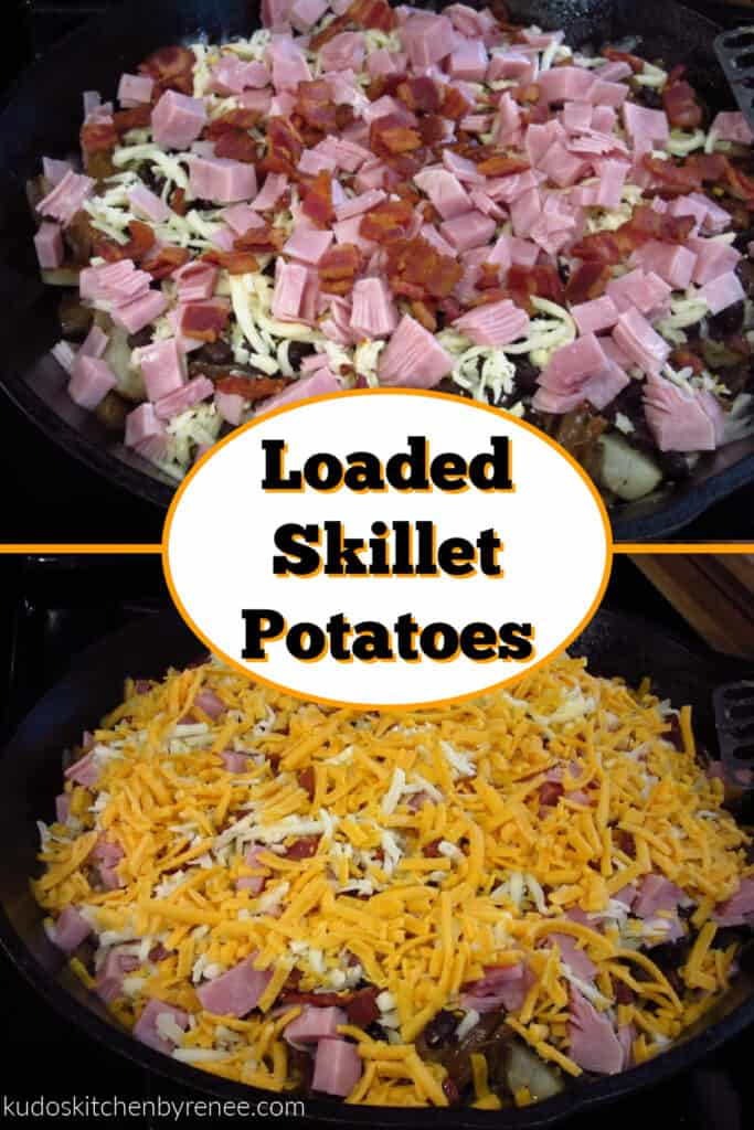 A vertical collage image of Loaded Skillet Potatoes in prep form with ham and cheese along with a title text overly graphic in the center.