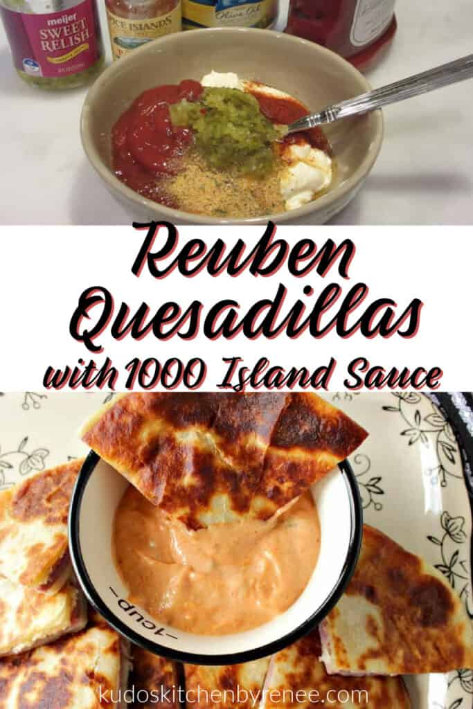 A vertical collage of two images of Reuben Quesadillas. The top is how to make the sauce and the bottom is the completed quesadilla in the sauce.