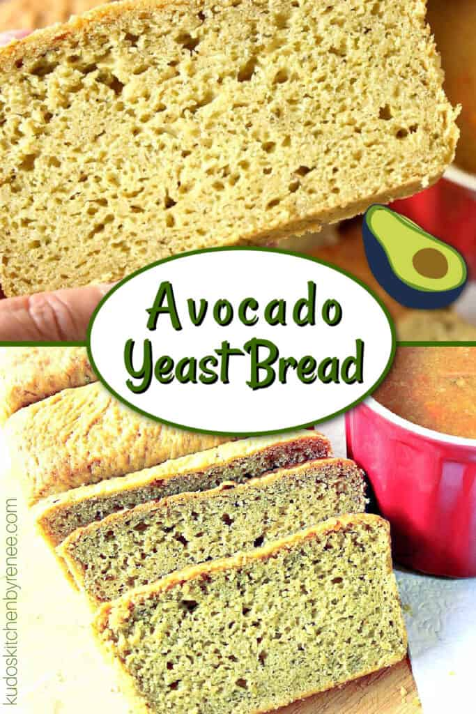A vertical two photo collage along with a title text overlay graphic for Avocado Yeast Bread.