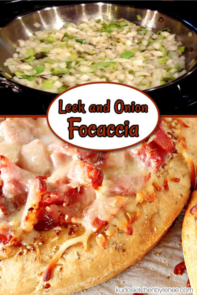 A vertical collage image of the making of Leek and Onion Focaccia along with a title text overlay graphic.