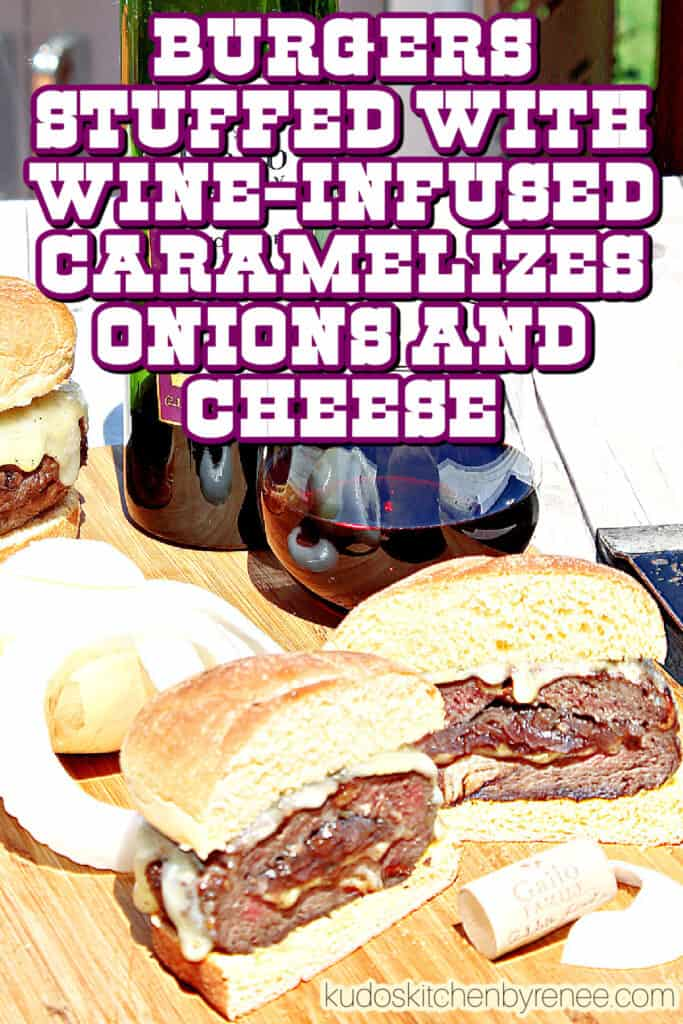 A vertical closeup along with a title text overlay graphic of Burgers Stuffed with Caramelized Onions.