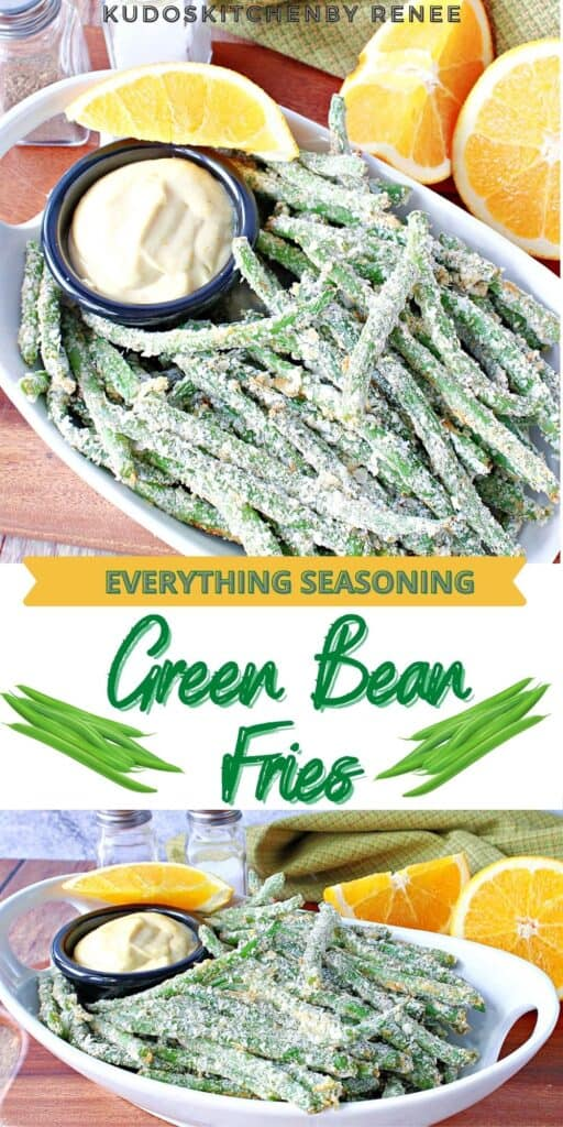 A two image vertical collage with a title text overlay graphic for Everything Green Bean Fries with fresh oranges in the background.