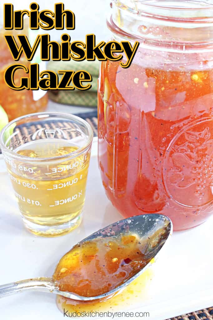 A vertical closeup image of Irish Whiskey Glaze in a mason jar along with a title text overlay graphic.