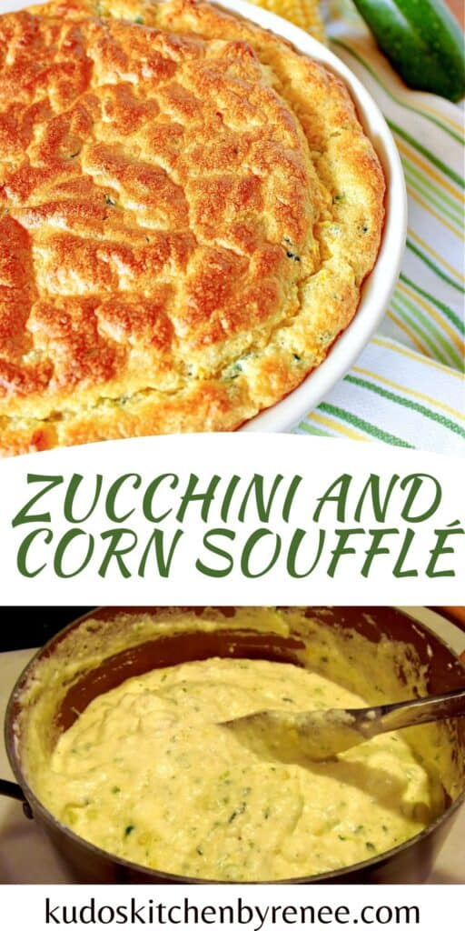 A two image vertical collage along with a title text overlay graphic for Zucchini and Sweet Corn Soufflé.