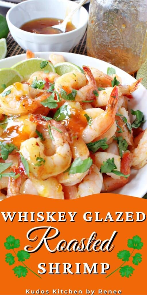 A close up vertical image along with a title text overlay graphic for Whiskey Glazed Roasted Shrimp.