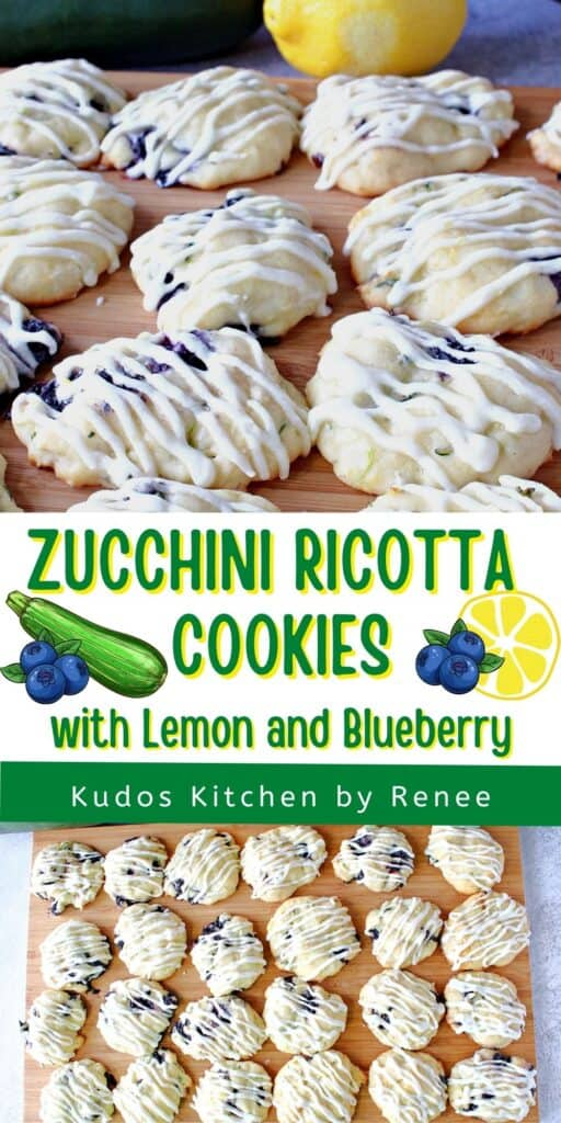 A two image vertical collage along with a title text overlay graphic for Zucchini Ricotta Cookies with Lemon and Blueberry.