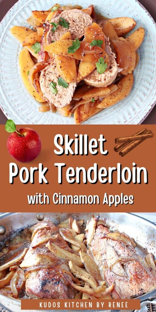 A vertical two image collage along with a title text overlay graphic for Skillet Pork Tenderloin with Cinnamon Apples and cute ingredient graphics.