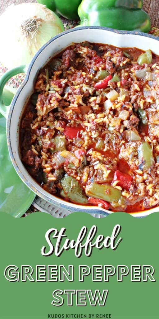 A vertical closeup along with a title text overlay graphic for Stuffed Green Pepper Stew with ground beef, onion, rice, and peppers.