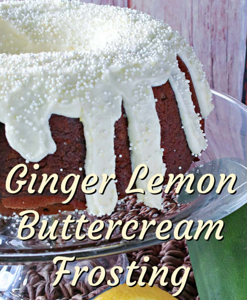 A vertical closeup along with a title text overlay graphic for Ginger Lemon Buttercream Frosting.