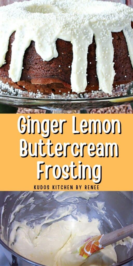 A vertical two image collage of Ginger Lemon Buttercream Frosting along with a title text overlay graphic.
