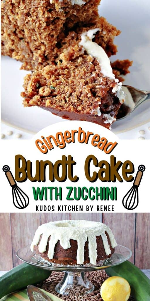 A vertical two image collage of Gingerbread Bundt Cake with Zucchini along with a title text overlay graphic.