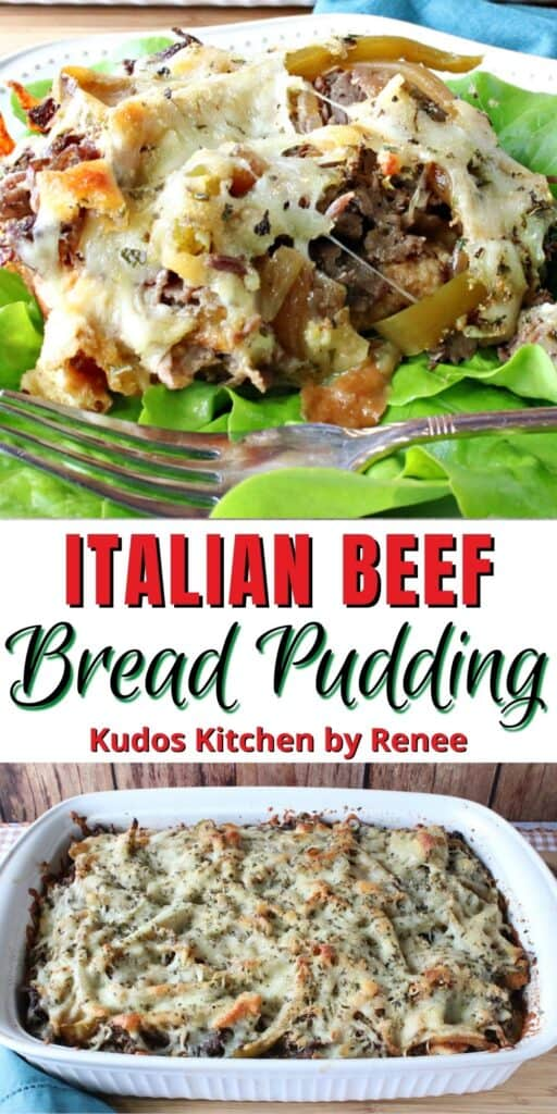 A vertical two image collage along with a title text overlay graphic for savory Italian Beef Bread Pudding in a casserole dish, and on a plate with some lettuce leaves.