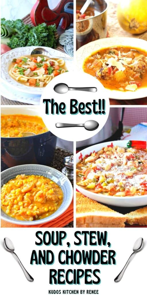 A vertical photo collage along with a title text overlay graphic for Soup, Stew, and Chowder Recipes