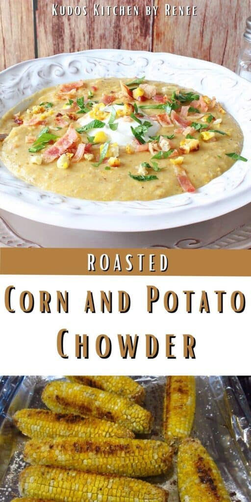 A vertical two collage image along with a title text overlay graphic for Roasted Corn and Potato Chowder.
